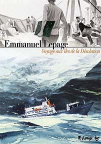 Voyage aux Iles de la Desolation by Emmanuel Lepage.